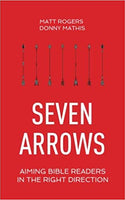 Seven Arrows | Aiming Bible Readers in the Right Direction