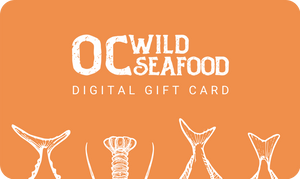 Give the gift of fresh, wild seafood with a OC Wild Seafood gift card