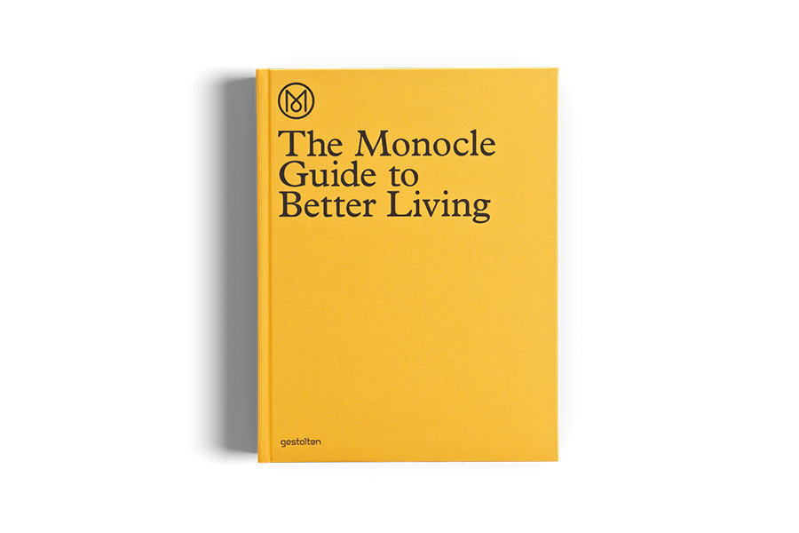 THE MONOCLE GUIDE TO A BETTER LIVING