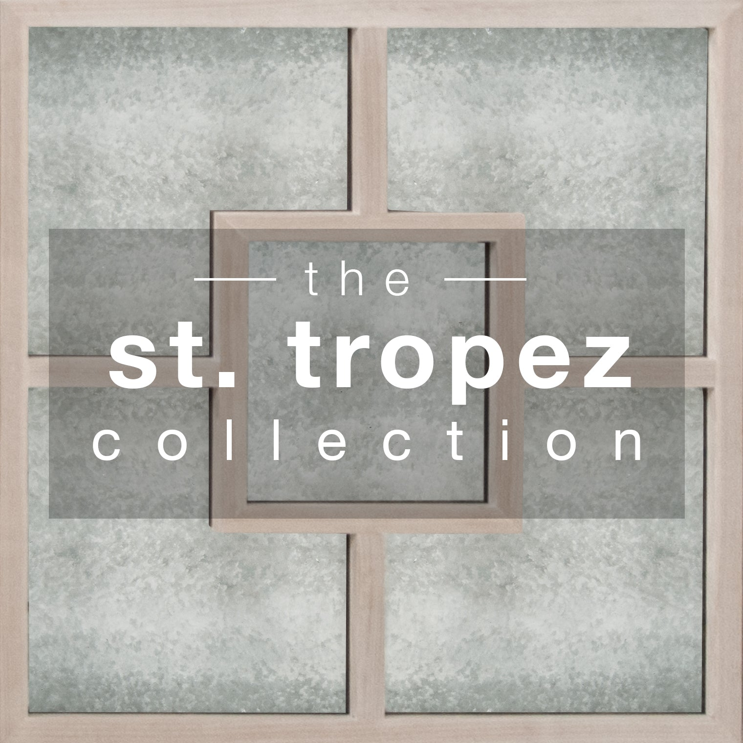 Mottled gray and wood in design of squares with 'the St. Tropez Collection' in white letters inside a center shaded rectangle