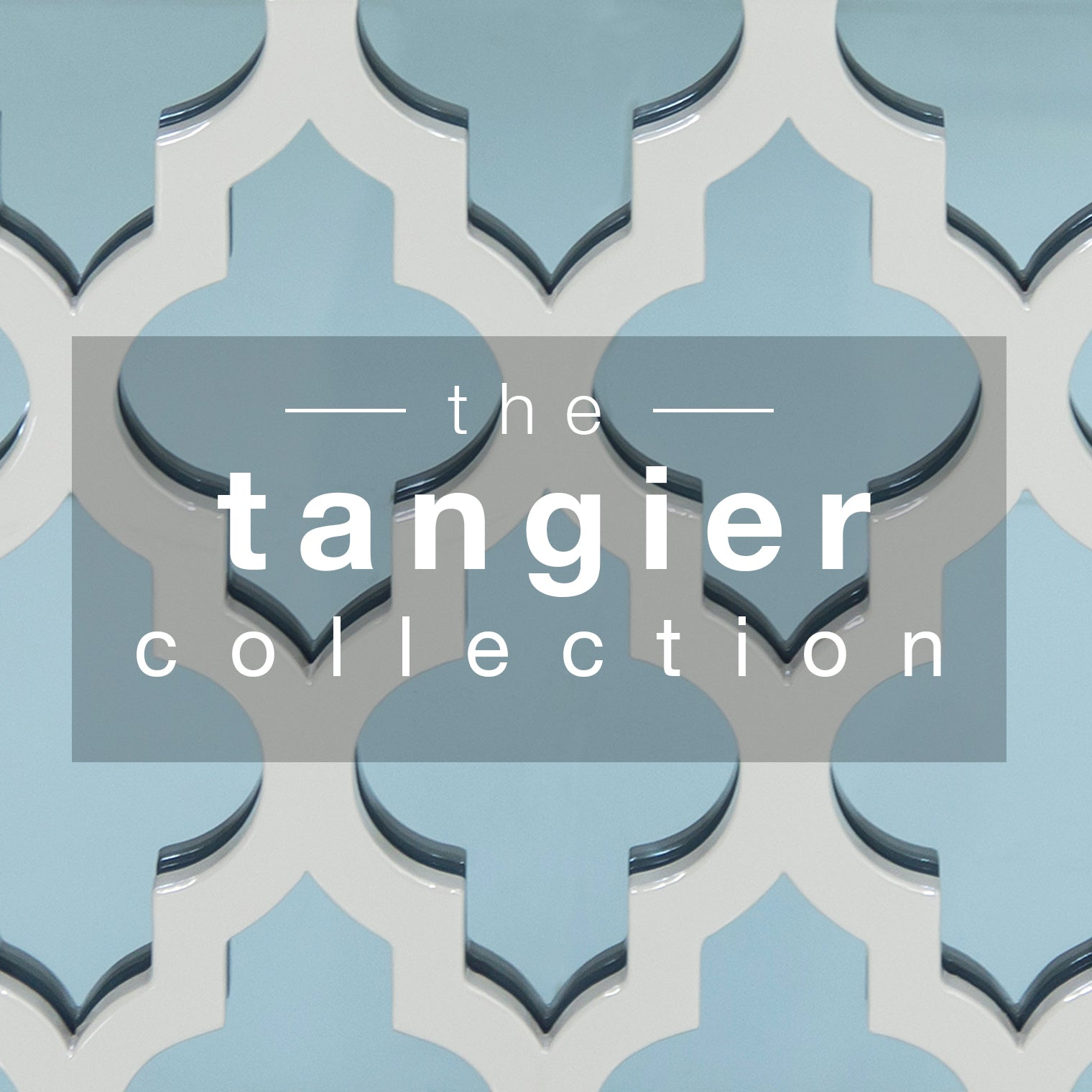 White and blue Moroccan-design background, shaded center rectangle with white letters spelling 'the Tangier Collection'