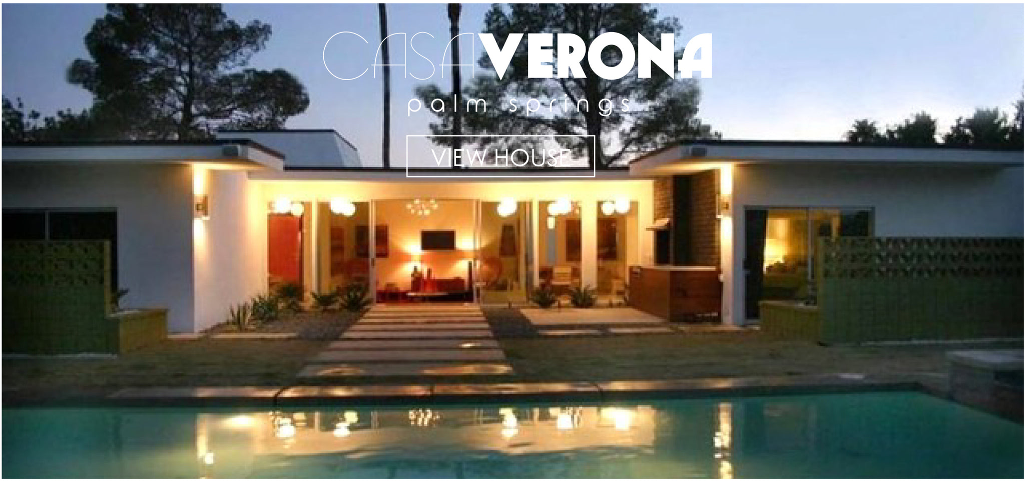 Modern-style, one-story home with pool, lit up at evening, 'Casa Verona Palm Springs' and 'View House' in white print overlay