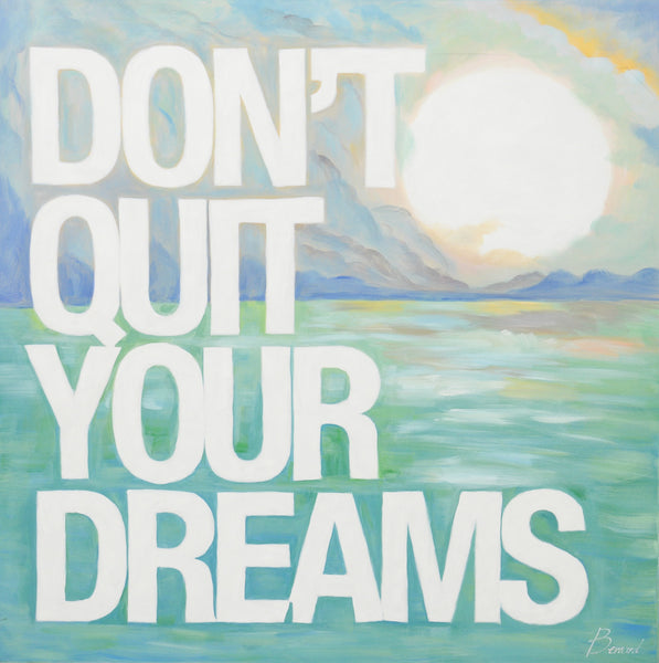 Don't Quit Your Dreams
