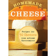 Homemade Cheese: Recipes for 50 Cheeses from Artisan Cheesemaker