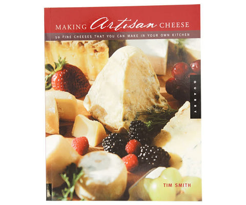 Making Artisan Cheese: Fifty Fine Cheeses That You Can Make