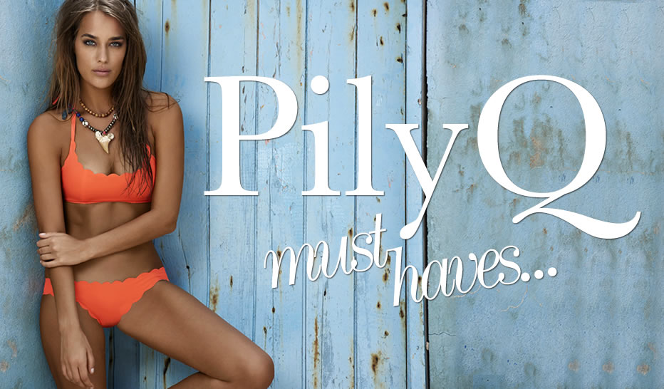 pilyq-must-haves