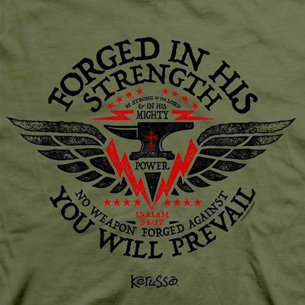 forged-in-his-strength--religious-t-shirt-kerusso