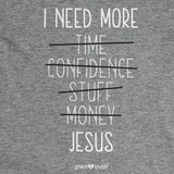 i-need-more-jesus-womens-religious-t-shirt-grace-&-truth