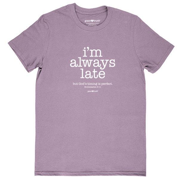 i'm-always-late-womens-religious-t-shirt-grace-&-truth