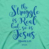 the-struggle-is-real-but-so-is-jesus--religious-t-shirt-kerusso