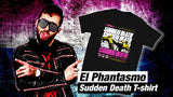 Autographed El Phantasmo Sudden Death T-Shirt