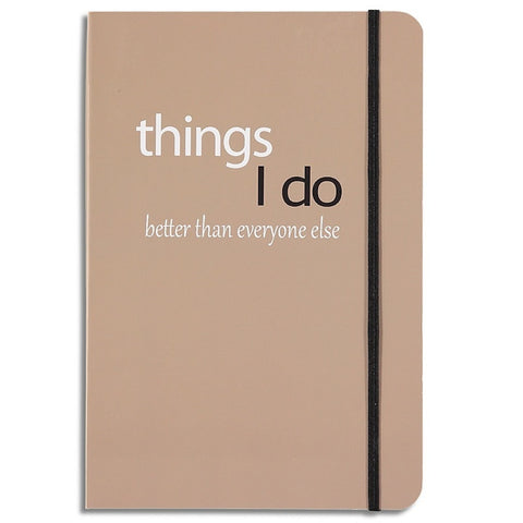 Things I Do Better Than Everyone Else Lined Notebook