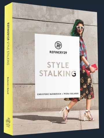 Refinery29 Style Stalking