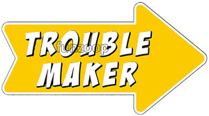Trouble Maker - General Purpose Photo Booth Placard - Funzoop