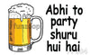 Abhi to Party Shuru Hui Hai - General Purpose Photo Booth Placard - Funzoop