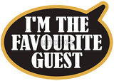 I'm The Favourite Guest - General Purpose Photo Booth Placard - Funzoop