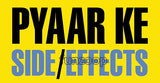 Pyar Ke Side Effects - General Purpose Photo Booth Placard - Funzoop