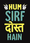 Hum Sirf Dost Hain Photo Booth Placard - Funzoop