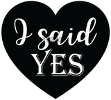 I Said Yes Photo Booth Placard - Funzoop