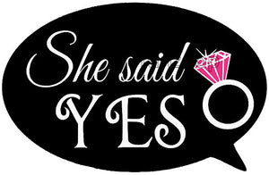 She Said Yes Photo Booth Placard - Funzoop