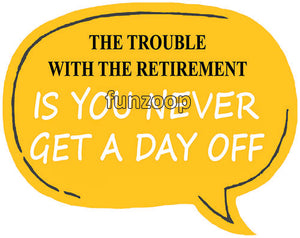 No Day Off Retirement - Retirement Photo Booth Placard - Funzoop