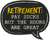 Office Hours - Retirement Photo Booth Placard - Funzoop