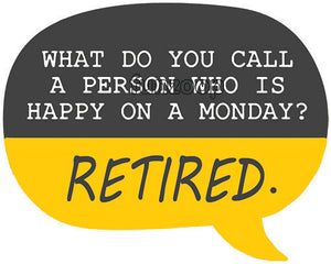 Happy on Monday - Retirement Photo Booth Placard  - Funzoop