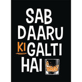 SAB DAARU KI GALTI HAI Photo Booth Placard - Funzoop