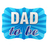 Dad To Be Photo Booth Placard - Funzoop