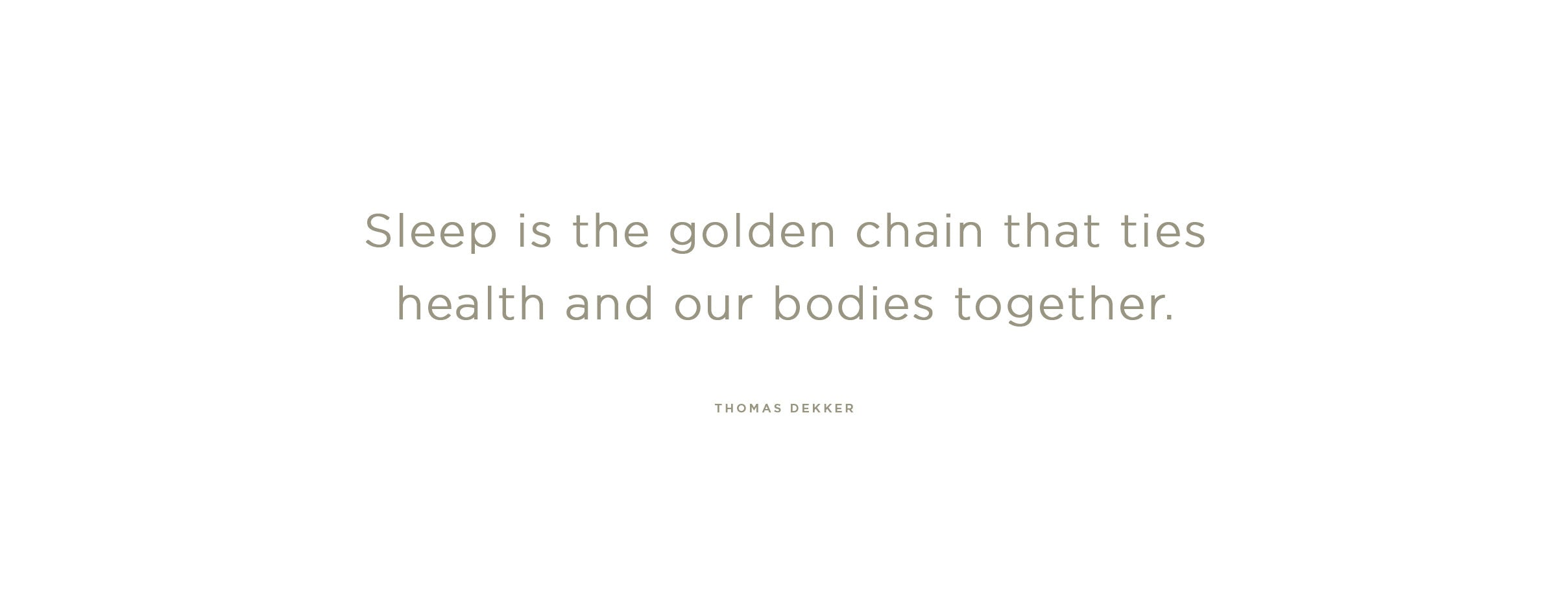 Quote 'Sleep is the golden chain that ties health and our bodies together'