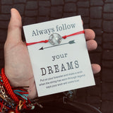 FOLLOW YOUR DREAMS  BRACELETS