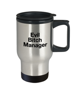 Evil Bitch Manager, 14oz Travel Mug Family Freind Boss Birthday or Retirement - Ribbon Canyon