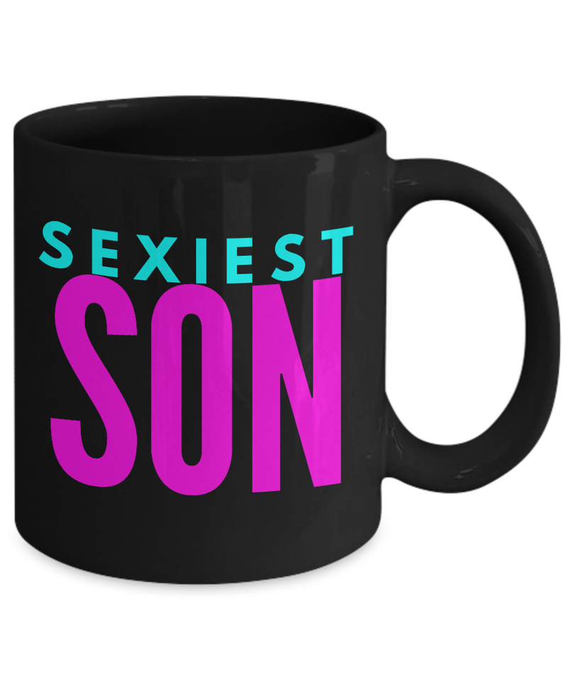 Sexiest Son - Family Gag Gifts For Mom or Dad Birthday Father or Mother Day -   11oz Coffee Mug - Ribbon Canyon
