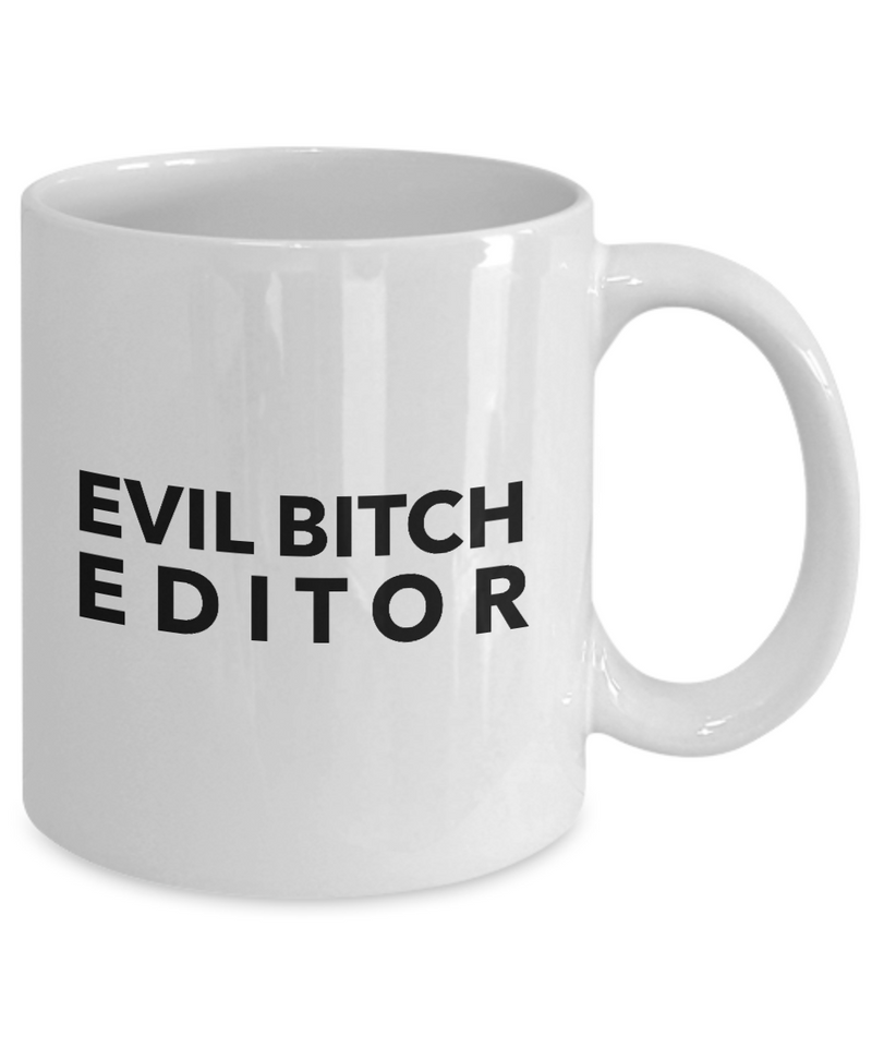 Funny Editor 11Oz Coffee Mug , Evil Bitch Editor for Dad, Grandpa, Husband From Son, Daughter, Wife for Coffee & Tea Lovers - Ribbon Canyon