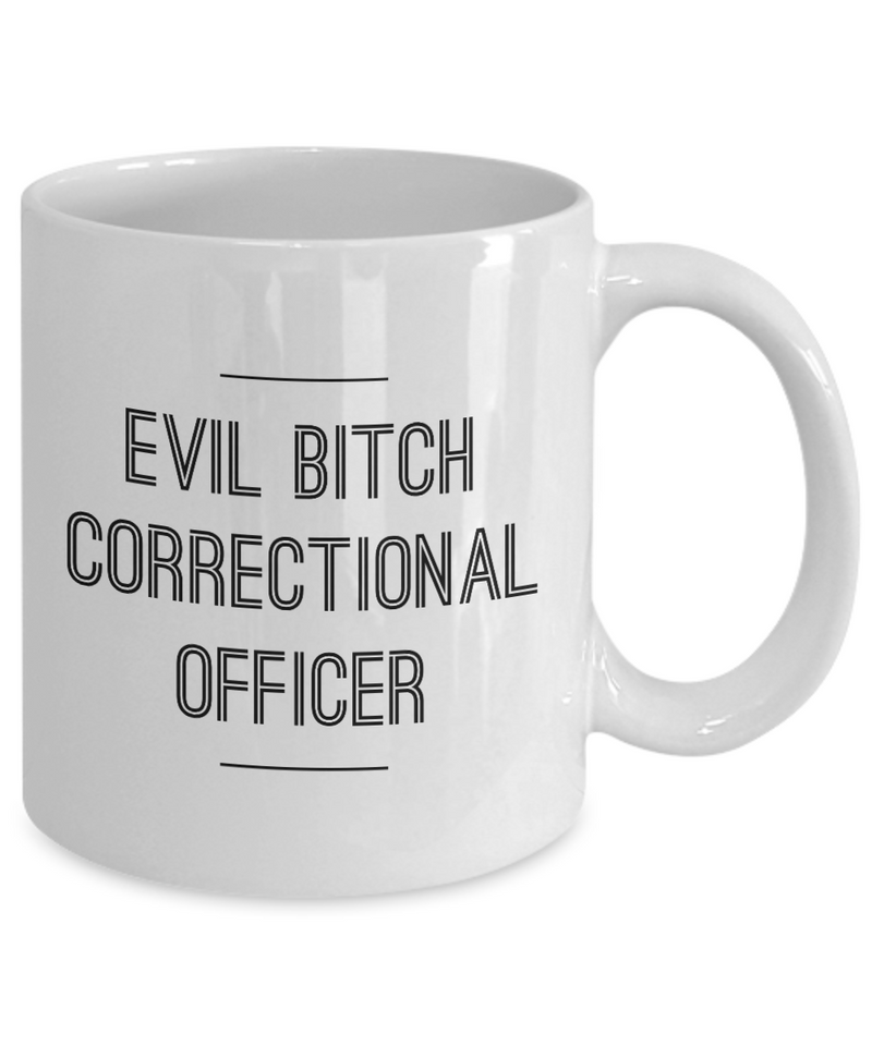 Funny Correctional Officer 11Oz Coffee Mug , Evil Bitch Correctional Officer for Dad, Grandpa, Husband From Son, Daughter, Wife for Coffee & Tea Lovers - Ribbon Canyon