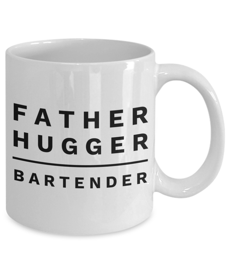 Father Hugger Bartender, 11oz Coffee Mug  Dad Mom Inspired Gift - Ribbon Canyon