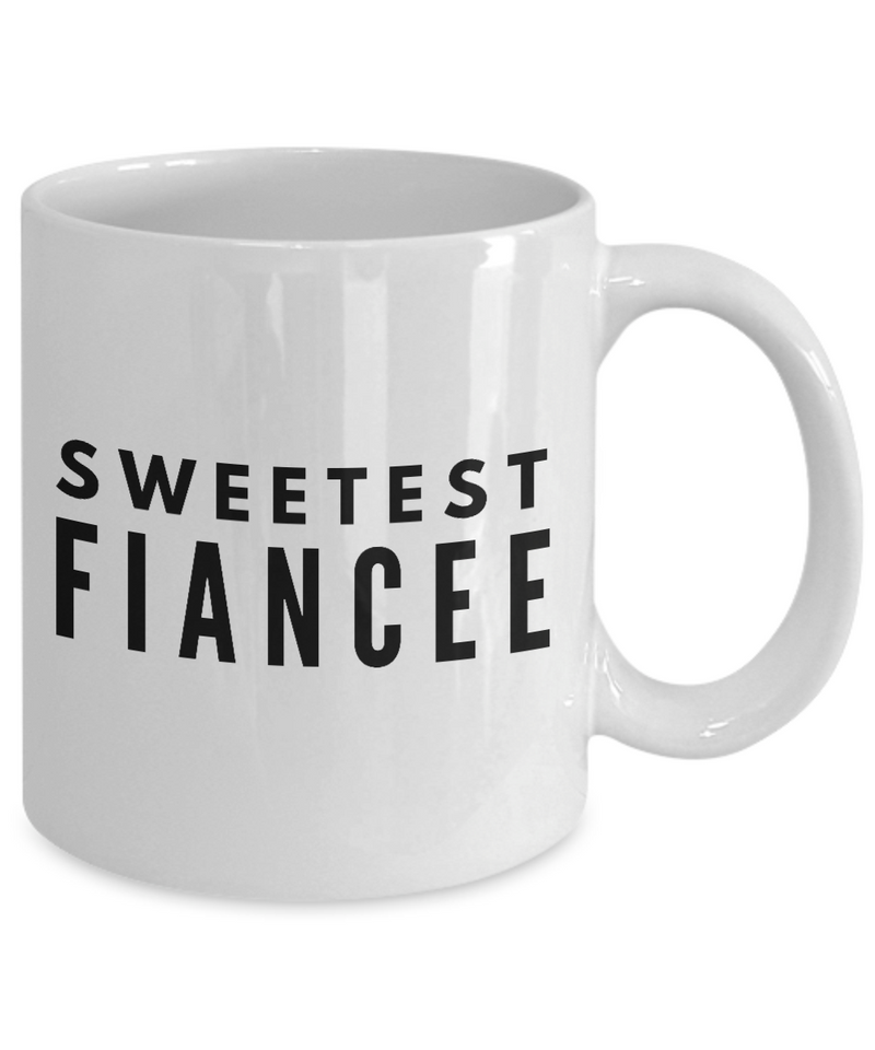 Sweetest FiancГ©e - Gag Gifts for Women Men Dad Mom Birthday Coffee Mug Gift. Family. Unique Ideas for Her & Him 11 Oz. White by Rabbit Smile - Ribbon Canyon