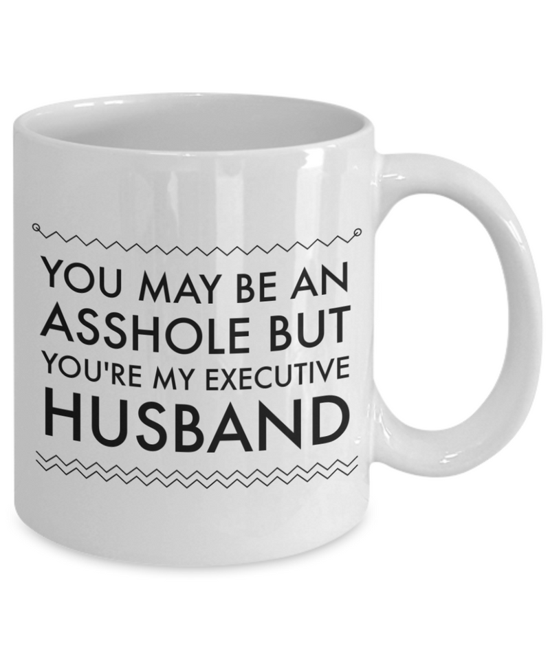 You May Be An Asshole But You'Re My Executive Husband Gag Gift for Coworker Boss Retirement or Birthday - Ribbon Canyon