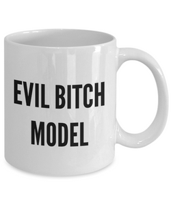 Evil Bitch Model, 11Oz Coffee Mug for Dad, Grandpa, Husband From Son, Daughter, Wife for Coffee & Tea Lovers - Ribbon Canyon