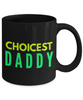 Choicest Daddy - Family Gag Gifts For Mom or Dad Birthday Father or Mother Day -   11oz Coffee Mug - Ribbon Canyon