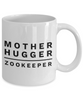 Mother Hugger Zookeeper  11oz Coffee Mug Best Inspirational Gifts - Ribbon Canyon