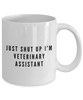 Just Shut Up I'm Veterinary Assistant, 11Oz Coffee Mug Best Inspirational Gifts and Sarcasm Perfect Birthday Gifts for Men or Women / Birthday / Christmas Present - Ribbon Canyon