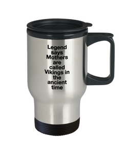 Funny Mother 14oz Coffee Mug , Legend Says Mothers Are Called Vikings In The Ancient Time Dad Mom Inspired Quote - Ribbon Canyon