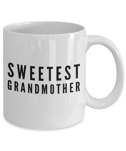 Sweetest Grandmother - Inspired Gifts for Dad Mom Birthday Father or Mother Day   11oz Coffee Mug - Ribbon Canyon