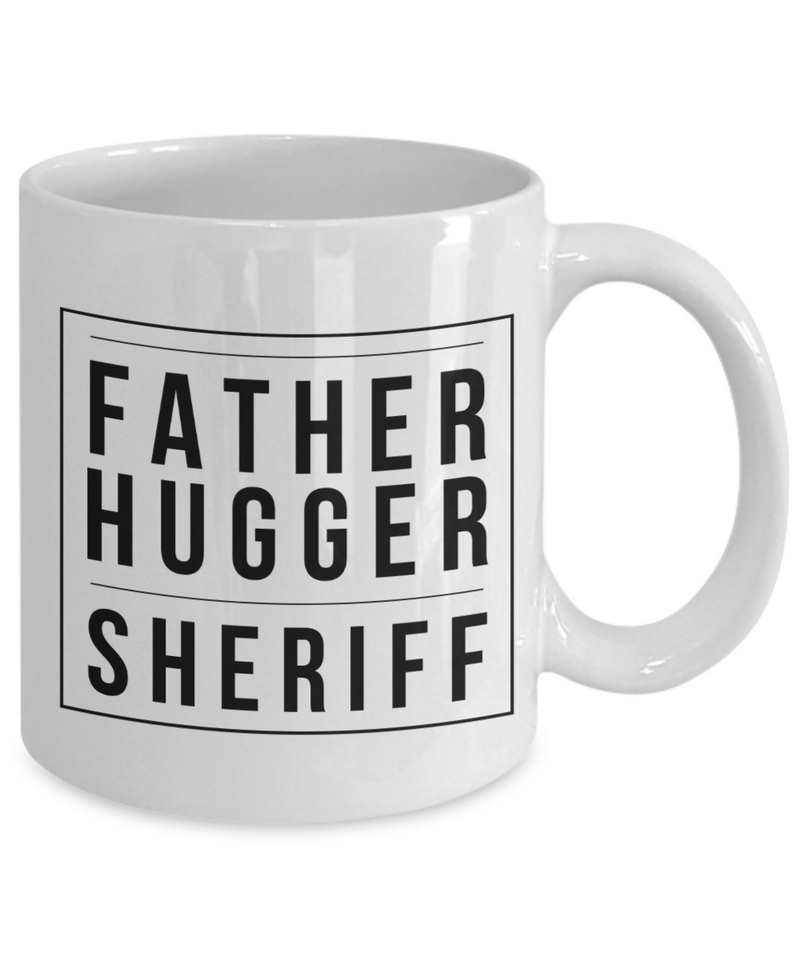 Father Hugger Sheriff, 11oz Coffee Mug Best Inspirational Gifts - Ribbon Canyon