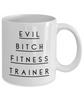 Funny Mug Evil Bitch Fitness Trainer 11Oz Coffee Mug Funny Christmas Gift for Dad, Grandpa, Husband From Son, Daughter, Wife for Coffee & Tea Lovers Birthday Gift Ceramic - Ribbon Canyon