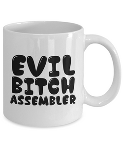 Funny Assembler 11Oz Coffee Mug , Evil Bitch Assembler for Dad, Grandpa, Husband From Son, Daughter, Wife for Coffee & Tea Lovers - Ribbon Canyon