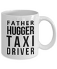 Father Hugger Taxi Driver, 11oz Coffee Mug  Dad Mom Inspired Gift - Ribbon Canyon