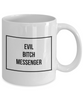 Evil Bitch Messenger, 11Oz Coffee Mug Unique Gift Idea Coffee Mug - Father's Day / Birthday / Christmas Present - Ribbon Canyon