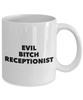 Funny Receptionist Quote 11Oz Coffee Mug , Evil Bitch Receptionist for Dad, Grandpa, Husband From Son, Daughter, Wife for Coffee & Tea Lovers - Ribbon Canyon